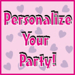 Personalized Valentine's Day Party Invitations, Candy Bar Wrappers, Water Bottle Labels, Life-sized Cutouts, Personalized Party Favors
